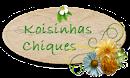 Koisinhas Chiques