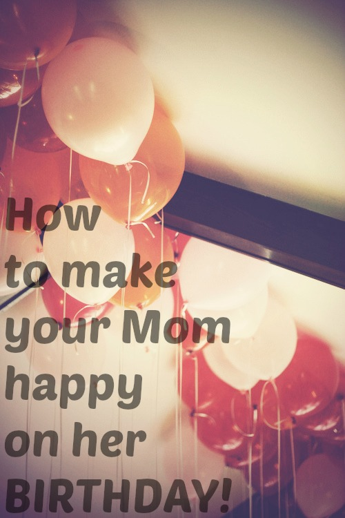how to make your mom happy on her birthday poetic isolation