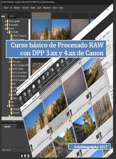 Curso de procesado RAW para Canonistas con DPP 3.X y DPP 4.X con videos incluidos