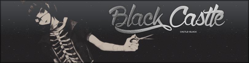 ☆ Black Castle ☆