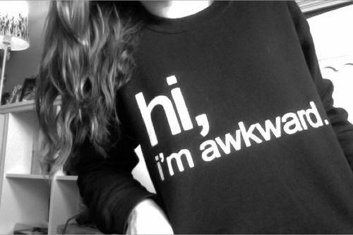 Hi, I'm awkward!