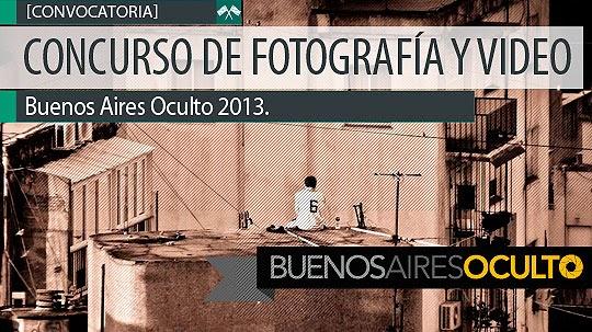 Concurso de fotografía y video. BUENOS AIRES OCULTO 2013.