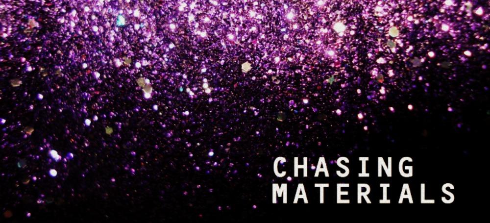 chasing materials