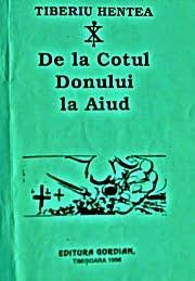 De la cotul Donului la Aiud - Tiberiu Hentea