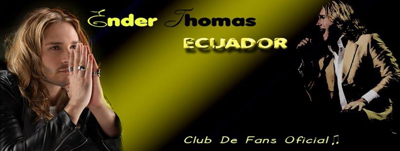 Club de Fans Oficial de Ender Thomas en Ecuador