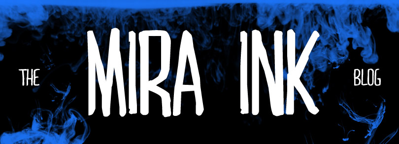 The Mira Ink Blog