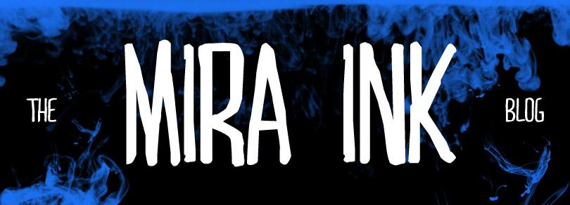 The Mira Ink Blog