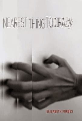NEAREST THING TO CRAZY By Elizabeth Forbes