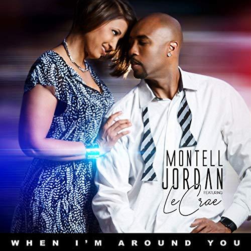 When I'm Around You Montell Jordan (feat. Lecrae)