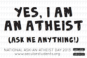 This National Ask An Atheist Day in the USA. It's sponsored by the Secular .