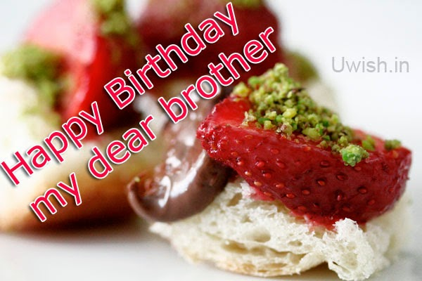 Happy Birthday my dear brother e greetings and wishes with sweets and special dishes
