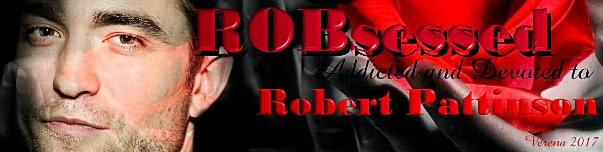 ROBsessed™  - Addicted to Robert Pattinson