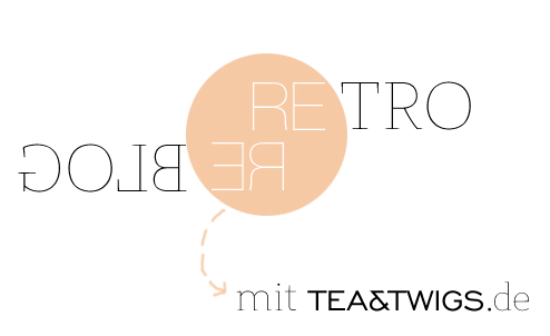 Retro Blogging mit Tea&Twigs
