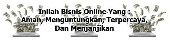 Bisnis Online Aman Dan Menguntungkan
