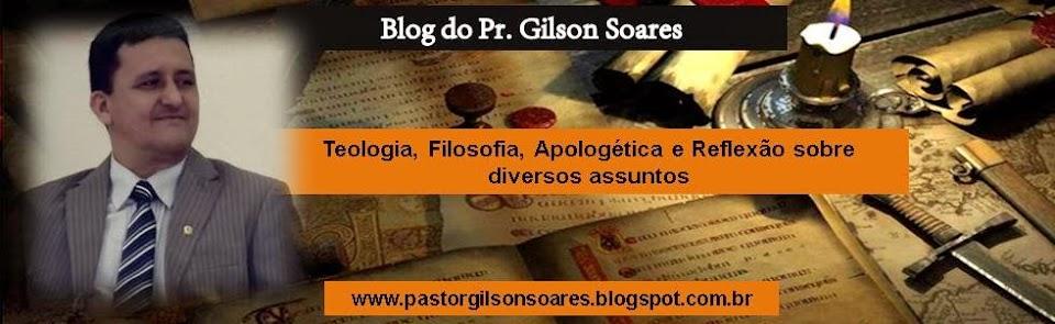 BLOG DO PASTOR GILSON SOARES