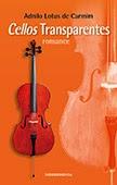 """""""Cellos Transparentes"""" de Adnilo Lotus de Carmim"""