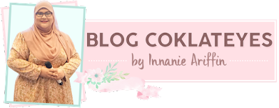 Blog Coklateyes by Innanie Ariffin