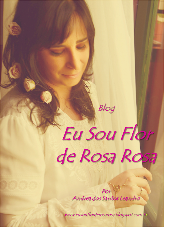 Eu Sou Flor de Rosa Rosa