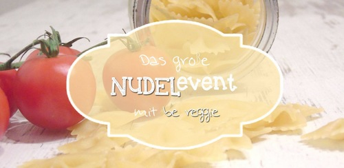 Blog-Event Be Reggie Nudelevent (Einsendeschluss 31. März 2015)
