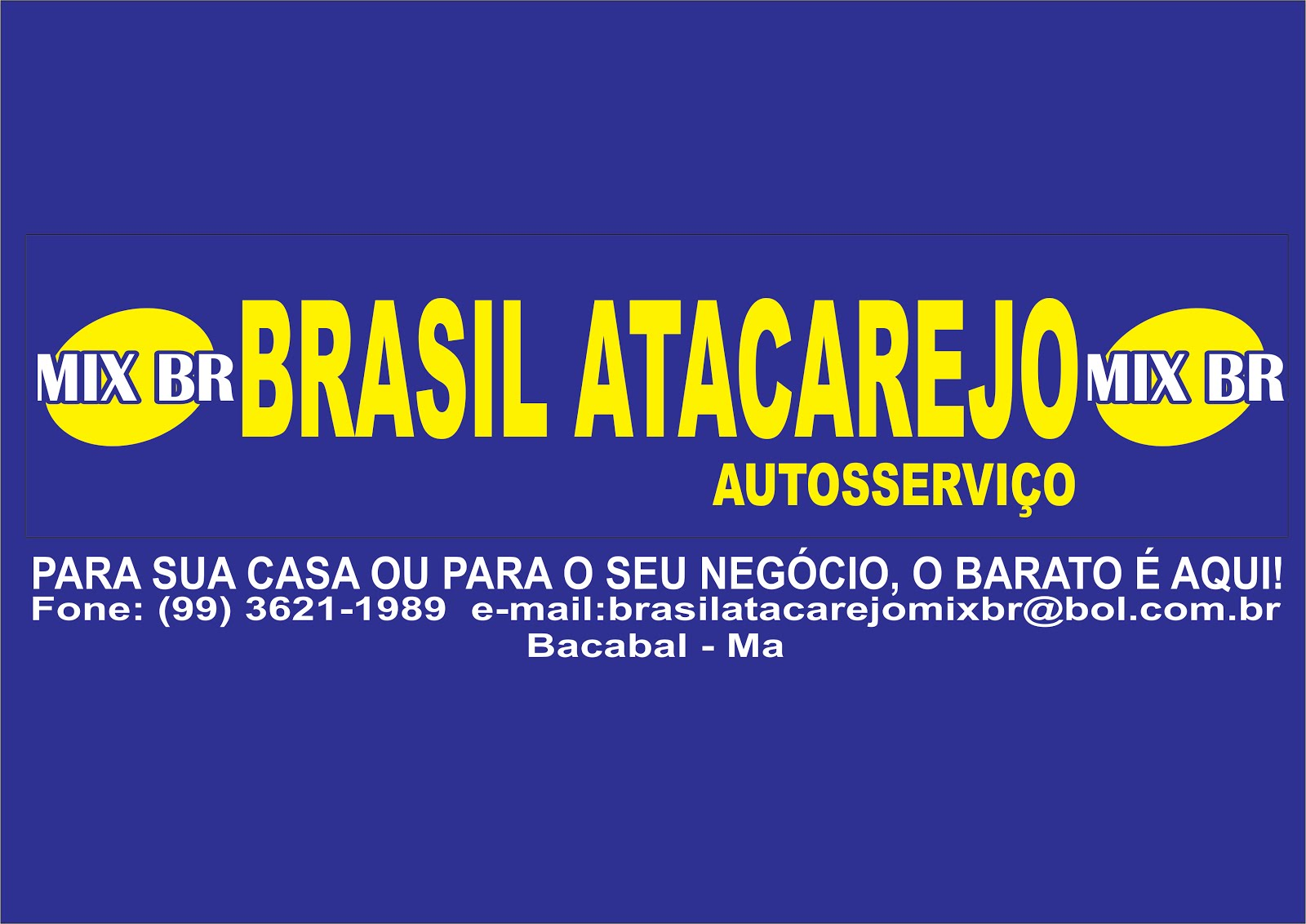 BRASIL ATACAREJO, O BARATO É AQUI