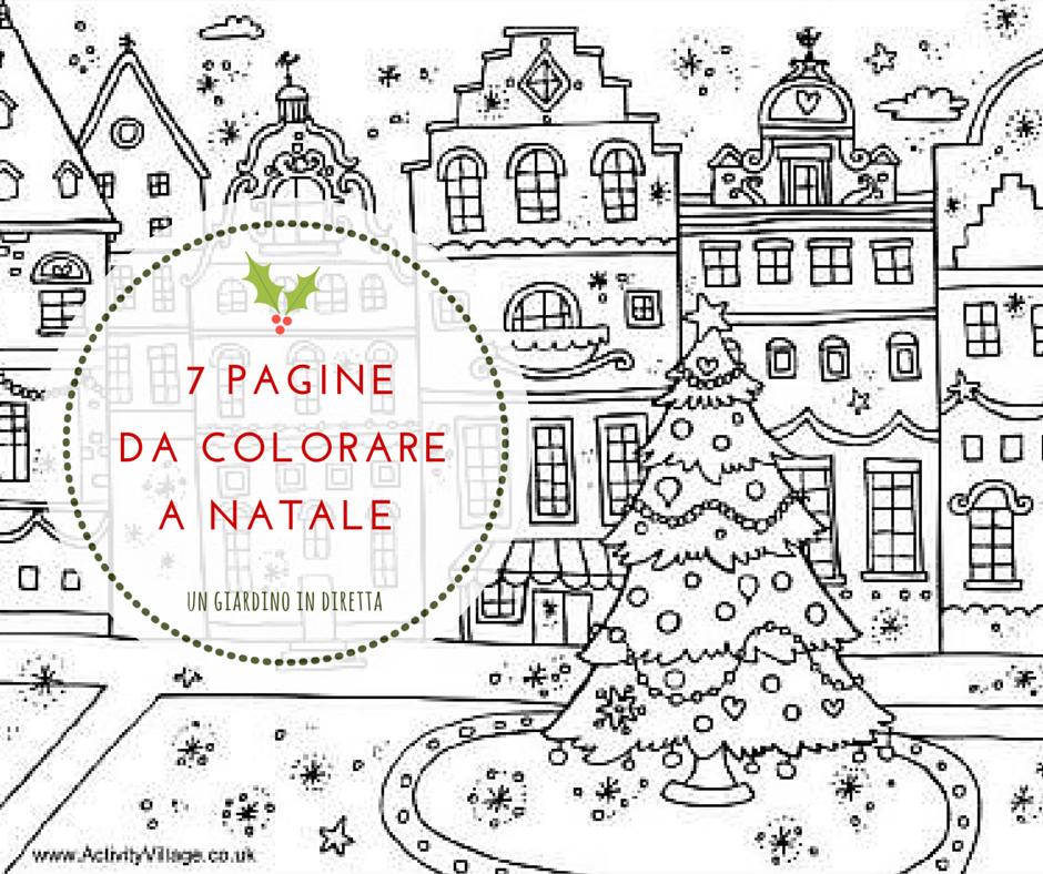 7 pagine da colorare con matite e pennarelli a natale un - Belle pagine da colorare di natale da colorare ...