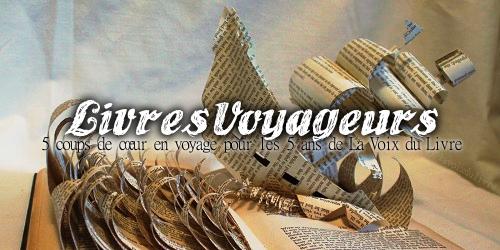 http://lavoixdulivre.blogspot.fr/2015/07/mes-coups-de-coeur-voyagent-livres.html