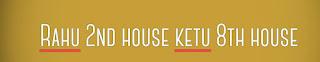 Rahu-North-Node-2nd-House-Ketu-South-Node-8th-House