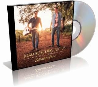 BAIXAR CD ESTRADA DE CHÃO - JOÃO BOSCO  & VINICÍUS 2015