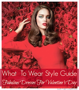 What To Wear: Valentine's Day Style Guide.