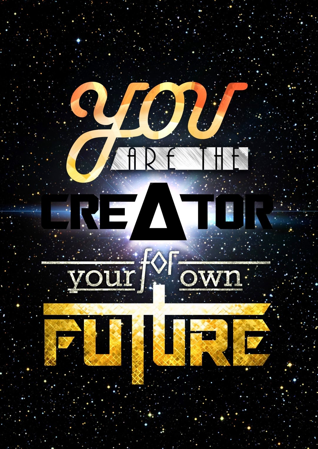 You Are The Creator For Your Own Future, typography, poster, quote