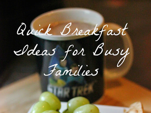 #AD Quick Breakfast Ideas for Busy Families