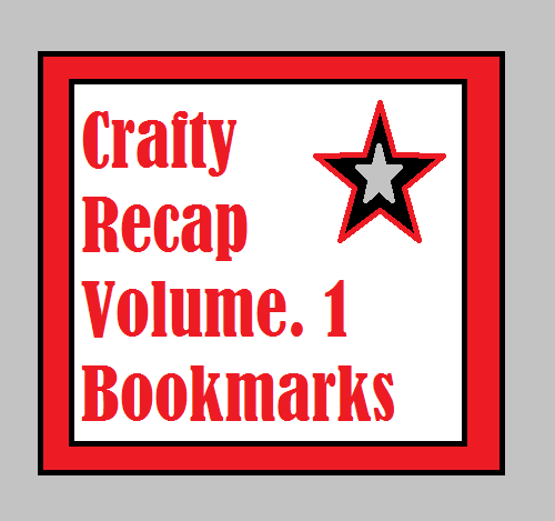 Crafty Recap Volume.1 | { Bookmarks }, moonshine and sunlight