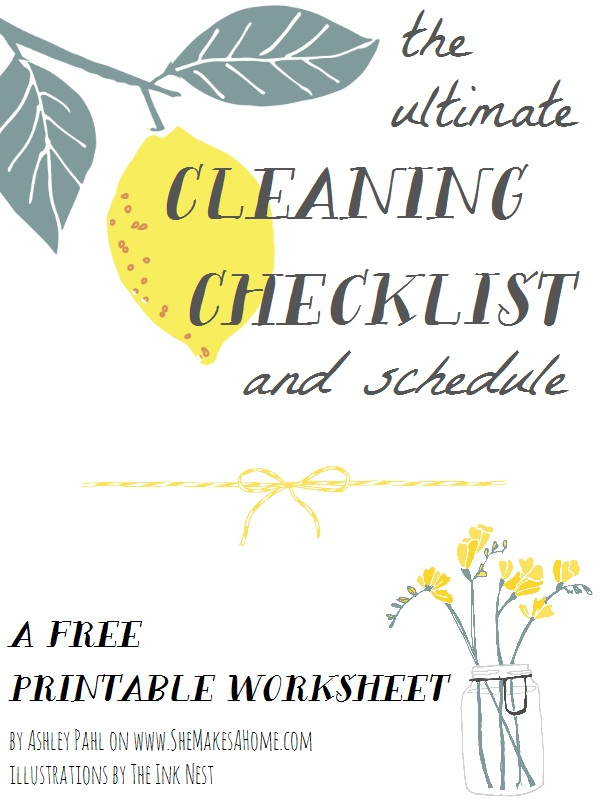 She Makes a Home *: The Ultimate Cleaning Checklist & Schedule ...
