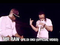 Mr Raw – Ofe Di Oku ft Bosalin, Slowdog, Hype MC