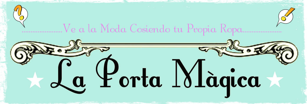 La Porta Magica - Ve a la moda cosiendo tu propia ropa. Blog de costura facil.