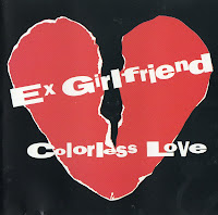 Ex Girlfriend - Colorless Love (Promo CDS) 1992