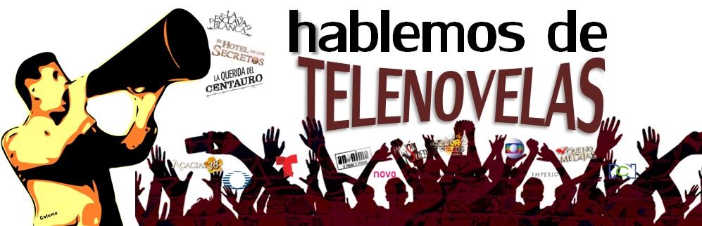 Hablemos de telenovelas
