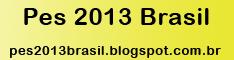 Pes 2013 Brasil - Aqui você é o Campeão!