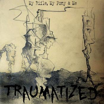 My Rifle, My Pony & Me: Traumatized (2021)