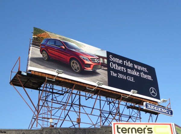 Some ride waves Others make them Mercedes 2016 GLE billboard