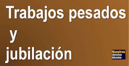 EJECUCIÓN DE TRABAJOS PESADOS Y JUBILACIÓN.