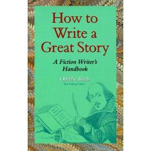 Sopphey Says: How to Write a Great Story: A Fiction Writer's Handbook by Othello Bach