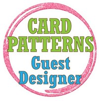 Card Patterns Guest Designer