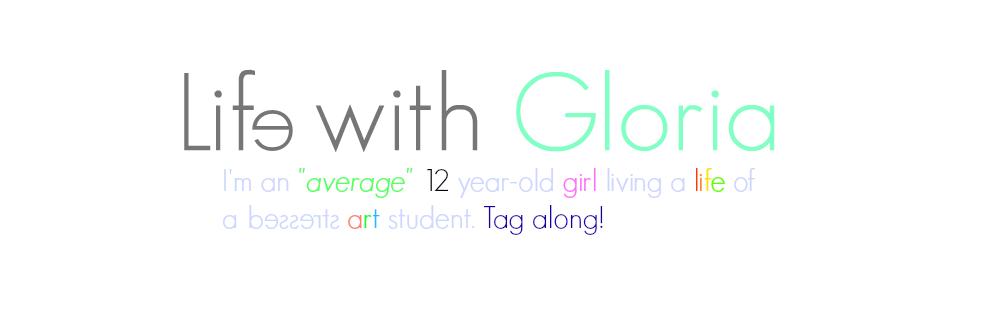 Life with Gloria