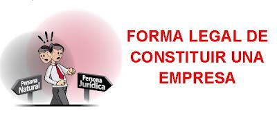 Forma legal de constituir una empresa