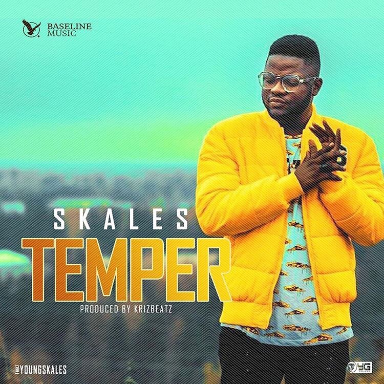 """SKALES NEW SINGLE """"TEMPER"""" ONE OF THE MOST TRENDING AND BANGING PRESENT SONG PROD BY KRIZBEATZ."""