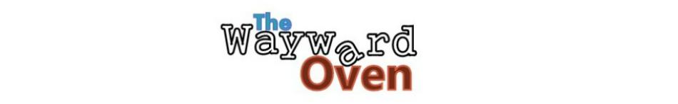 The Wayward Oven