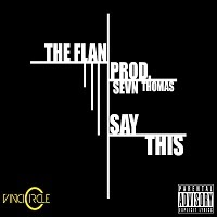 The Flan - Say This (Real Hip-Hop)