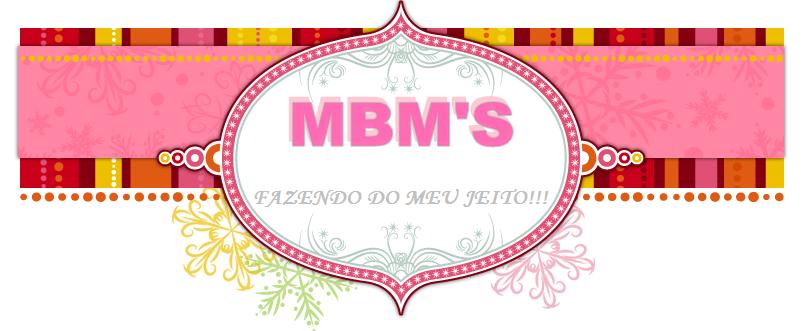 MBM'S