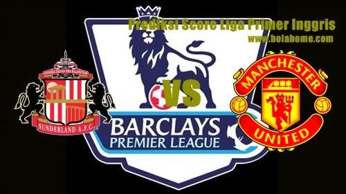 Prediksi Skor Sunderland vs Manchester United jadwal 24 agustus 2014